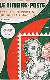 Telecharger Livres Le timbre poste Plaisirs et profits du collectionneur 4e edition (PDF,EPUB,MOBI) gratuits en Francaise