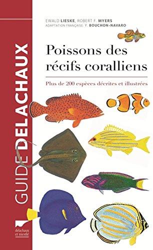 Poissons des récifs coralliens. Plus de 200 espèces décrites et illustrées