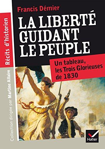 Récits d'historien - La liberté guidant le peuple