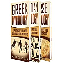 Mythology: A Captivating Guide to Greek Mythology, Egyptian Mythology, and Norse Mythology (Norse Mythology - Egyptian Mythology - Greek Mythology Book 4) (English Edition)