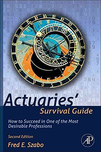 [Actuaries' Survival Guide: How to Succeed in One of the Most Desirable Professions] (By: Fred Szabo) [published: June, 2012]