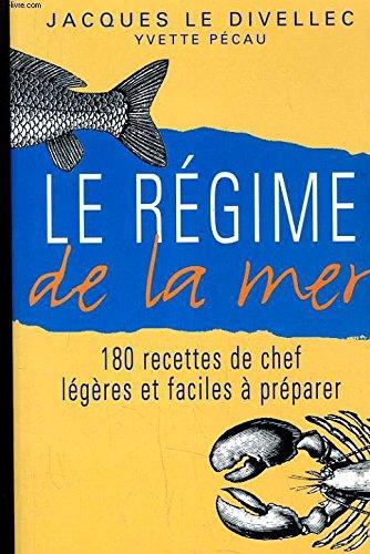 Le Régime de la mer par  Jacques Le Divellec, Yvette Pecau