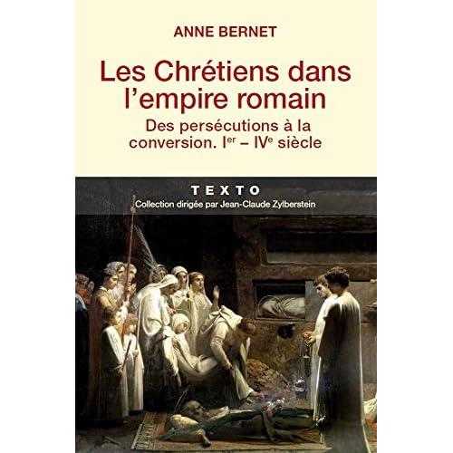 Les Chrétiens dans l'empire romain : Des persécutions à la conversion (Texto)