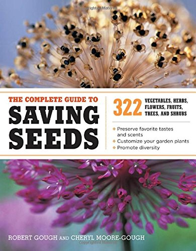 the-complete-guide-to-saving-seeds-322-vegetables-herbs-flowers-fruits-trees-and-shrubs