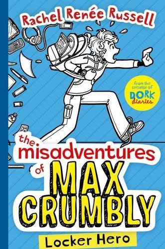 The Misadventures of Max Crumbly: Locker Hero (Misadventures of Max Crumbly 1) by Rachel Renee Russell (2016-06-02)