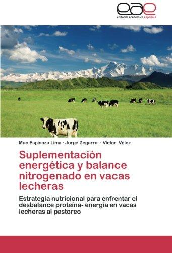Suplementación energética y balance nitrogenado en vacas lecheras por Espinoza Lima Mac