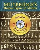 Muybridge's Human Figure in Motion