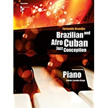 Brazilian and Afro-Cuban Jazz Conception: Klavier. Lehrbuch mit CD.