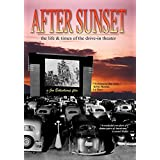 After Sunset - The Life And Times Of The Drive In Theatre
