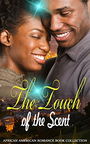 The Touch of the Scent: African American Romance Book Collection (English Edition)