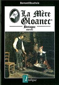 La Mere Gloanec - Bretagne 1839-1915 par Bernard Boucheix