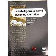 La inteligencia como disciplina científica: actas del I Congreso Nacional de Inteligencia, celebrado en Madrid, del 22 al 24 de octubre de 2008