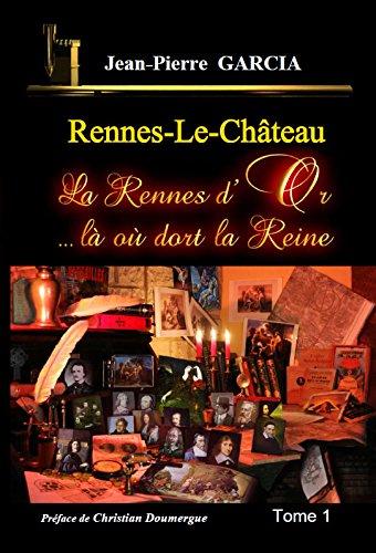 Rennes-le-Château - La Rennes d'Or ...là où dort la Reine
