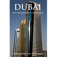 Dubai: The Vulnerability of Success by Davidson, Christopher (2008) Hardcover