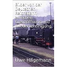 Bilder von der Deutschen Reichsbahn zwischen Grenzöffnung und Wiedervereinigung