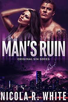 Man's Ruin: A Dark Mob Romance (Original Sin Book 1) by [White, Nicola R.]