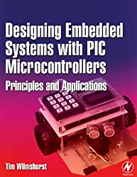 Designing Embedded Systems with PIC Microcontrollers: Principles and Applications