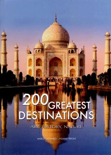 200 Great Destinations: Art, History, Nature: The Great Book of World Heritage Sites by Marco Cattaneo (2007-11-30)