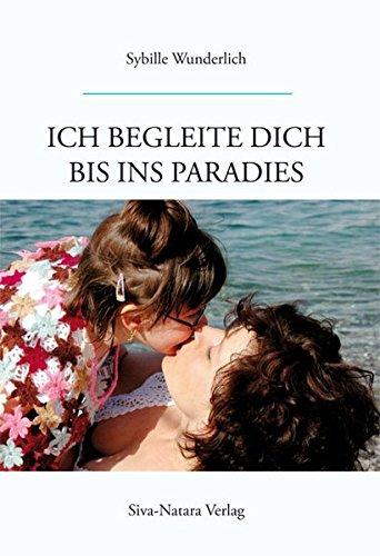 Ich begleite dich bis ins Paradies 1