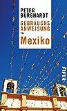 Gebrauchsanweisung für Mexiko - Peter Burghardt