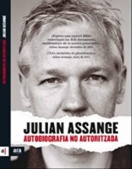 Autobiografia no autoritzada de [Assange, Julian]