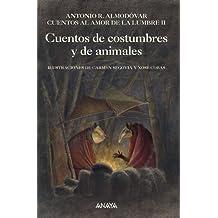 Cuentos de costumbres y de animales: Cuentos al amor de la lumbre, II: 2 (Literatura Infantil (6-11 Años) - Libros-Regalo)