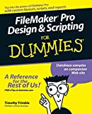 Filemaker pro Design & Scripting for Dummies by Timothy Trimble (2008-03-27)