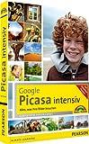 Google Picasa intensiv - Das farbige Praxisbuch zur beliebtesten Bildbearbeitungssoftware: Alles,...