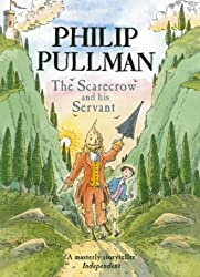 The Scarecrow and his Servant by Philip Pullman (2004-11-04)