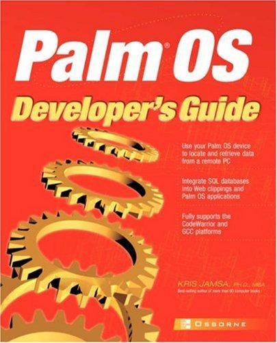Palm OS Developer's Guide by Kris Jamsa (2002-03-01)