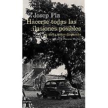 Hacerse todas las ilusiones posibles: y otras notas dispersas. Edición de Francesc Montero (Áncora & Delfin)