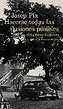 Hacerse todas las ilusiones posibles: y otras notas dispersas. Edición de Francesc Montero (Áncora & Delfin) (Tapa dura)