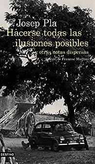 Hacerse todas las ilusiones posibles par Josep Pla