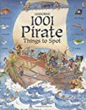 1001 Pirate Things to Spot (1001 Things to Spot) (Usborne 1001 Things to Spot)