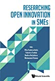 Researching Open Innovation in SMEs (Innovation Technology Knowledg)