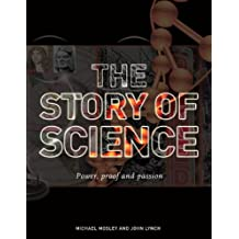 The Story of Science: Power, Proof, Passion
