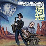 Merles Just Want to Have Fun by BRYAN & THE HAGGARDS FT. DR. EUGENE CHADBOURNE (2013-10-29)