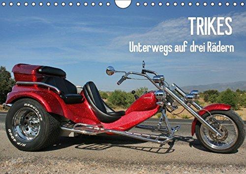 Trikes - Unterwegs auf drei Rädern (Wandkalender 2017 DIN A4 quer): Ein Motorisiertes Dreirad (Monatskalender, 14 Seiten ) (CALVENDO Mobilitaet)