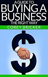 A Guide To Buying A Business The Right Way