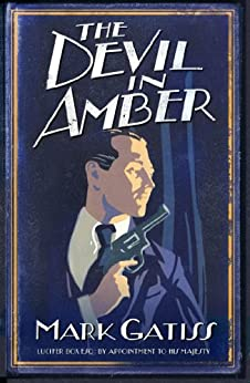 The Devil in Amber: A Lucifer Box Novel by [Gatiss, Mark]