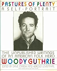 Pastures of Plenty: A Self-Portrait by Woody Guthrie (1990-11-01)