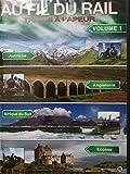 Au fil du rail (vol 1) Autriche, Angleterre, Afrique du Sud, Ecosse