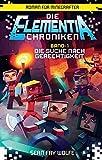 Die Suche nach Gerechtigkeit - Roman für Minecrafter: Die Elementia-Chroniken (1 von 3)