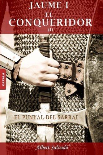 Descargar Libro El punyal del sarraí (Jaume I el Conqueridor) de Albert Salvadó