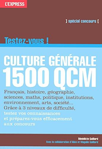 Culture générale : Testez-vous en 1500 QCM par Bénédicte Gaillard, Alice Gaillard, Magalie Gaillard