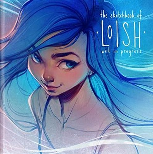 The Sketchbook of Loish: Art in progress (3dtotal Illustrator Series) por Lois Van Baarle