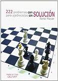 222 problemas con solucion para ajedrecistas