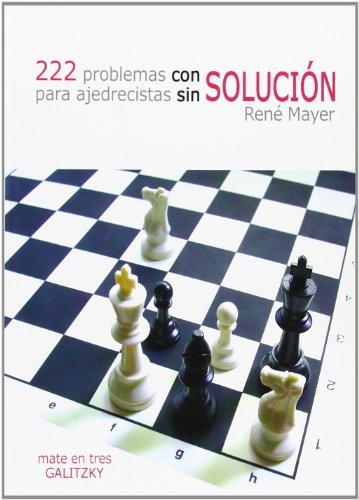 222 problemas con solucion para ajedrecistas por Rene Mayer