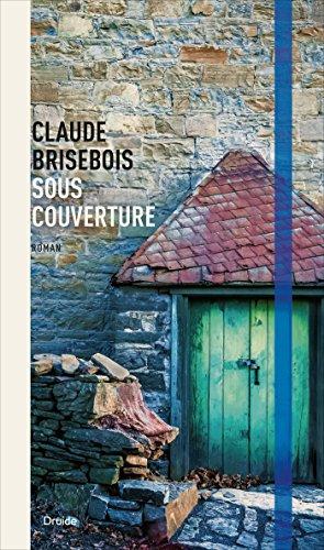 Sous couverture - Brisebois Claude