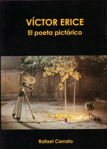 Víctor Erice. El poeta pictórico por Rafael Cerrato